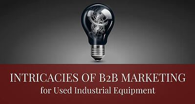 Intricacies_of_B2B_Marketing_for_Used_Industrial_Equipment_Post.jpg