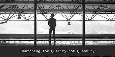 Search for Quality NOT Quantity.jpg