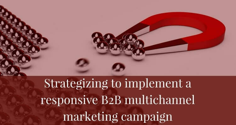 Strategizing-to-implement-a-responsive-B2B-multichannel-marketing-campai....jpg