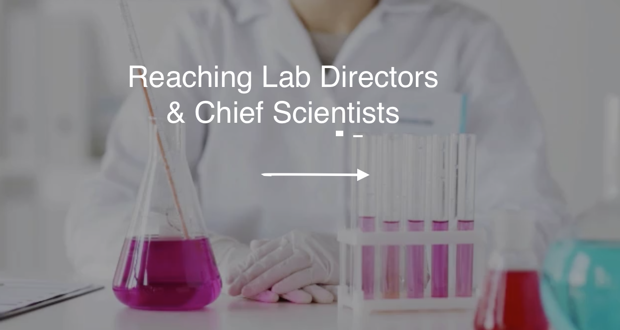 Get Your Marketing Message in Front of Lab Directors & Chief Scientists